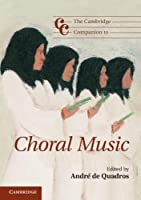 The Cambridge Companion to Choral Music (Cambridge Companions to Music) by Unknown(2012-10-08)