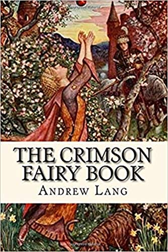 The crimson fairy book illustrated by andrew lang (English Edition)