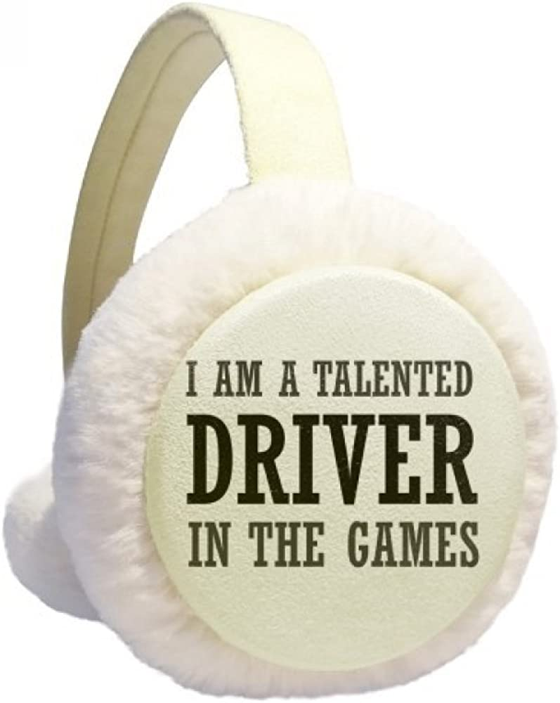 I Am A Tallented Driver In The Games Winter Ear Warmer Cable Knit Furry Fleece Earmuff Outdoor