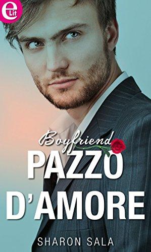 Sharon Sala - Boyfriend vol.01. Pazzo d'amore (2016)