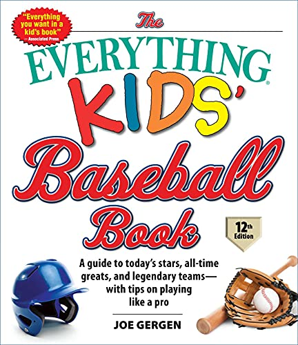 The Everything Kids' Baseball Book, 12th Edition: A Guide to Today's Stars, All-Time Greats, and Legendary Teams—with Tips on Playing Like a Pro (Everything Kids) (English Edition)