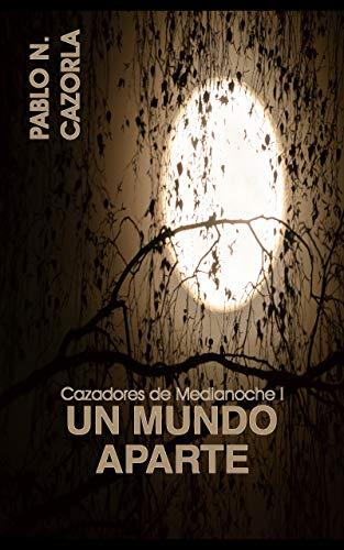Un Mundo Aparte: Cazadores de Medianoche I