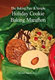 The Baking Pure & Simple Holiday Cookie Baking Marathon (English Edition)