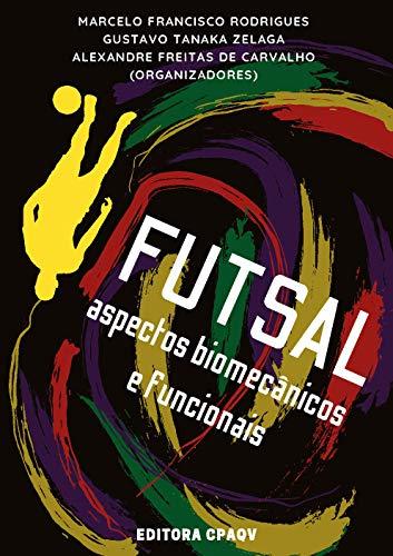 FUTSAL: aspectos biomecânicos e funcionais