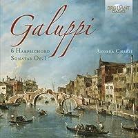 Galuppi: 6 Harpsichord Sonatas, Op. 1 by Andrea Chezzi