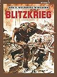Der II. Weltkrieg in Bildern - Integral 1: Blitzkrieg