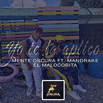Yo Te la Aplico (feat. Mandrake el Malocorita)