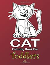 Cat Coloring Book For Toddlers: Cute cat coloring book for toddlers with funny cats, adorable kittens. Cat drawing book for cat lovers. Cover 8.5 in x 11 in.