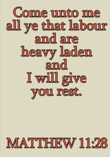 Come unto me all ye that labour and are heavy laden and I will give you rest Matthew 11:28: Church Journal for ... x 10 Inches *110 pages*