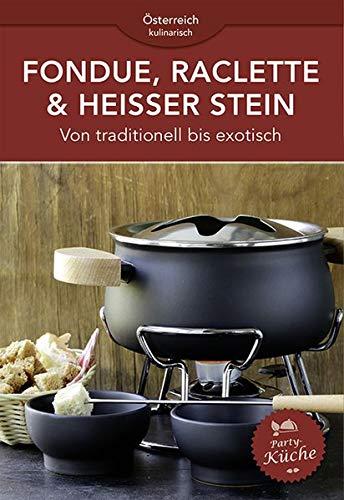 Fondue, Raclette & heisser Stein: Von traditionell bis exotisch