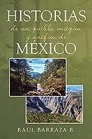 Historias de un pueblo mágico y orífico de México