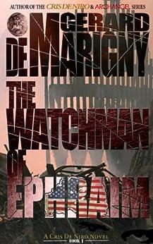 The Watchman of Ephraim (Cris De Niro, Book 1) by [Gerard de Marigny, Lisa and Jared de Marigny]