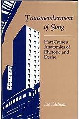 Transmemberment of Song: Hart Crane's Anatomies of Rhetoric and Desire Hardcover