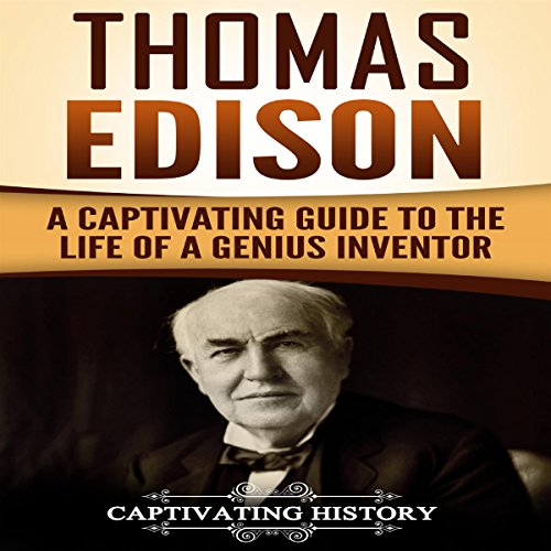 Thomas Edison: A Captivating Guide to the Life of a Genius Inventor audiobook cover art