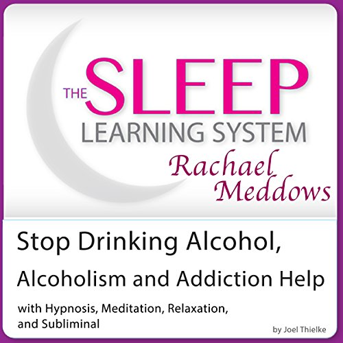 Stop Drinking Alcohol, Alcoholism and Addiction Help audiobook cover art