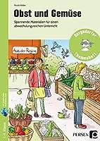 Obst und Gemuese: Spannende Materialien fuer einen abwechslungsreichen Unterricht (1. bis 4. Klasse)