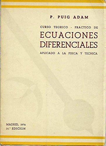 Curso Teórico Práctico de ECUACIONES DIFERENCIALES Aplicado a la Física y Técnica