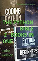 The Python Bible: 2 BOOKS IN ONE (color version): 2 BOOKS IN ONE: Your Personal Guide for Getting into Programming and Use Python Like A Mother Language