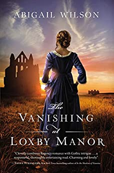 The Vanishing at Loxby Manor by [Abigail Wilson]