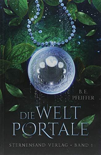 Die Weltportale (Band 1): Fantasyroman