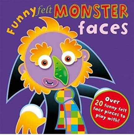 [Funny Felt Monster Faces] (By: Hannah Wilson) [published: July, 2010]