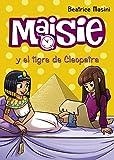 Maisie y el tigre de Cleopatra (Literatura Infantil (6-11 Años) - Maisie)