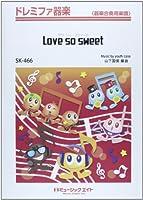 Love so sweet / 嵐 ドレミファ器楽 [SKー466] (ドレミファ楽器〈器楽合奏用楽譜〉)
