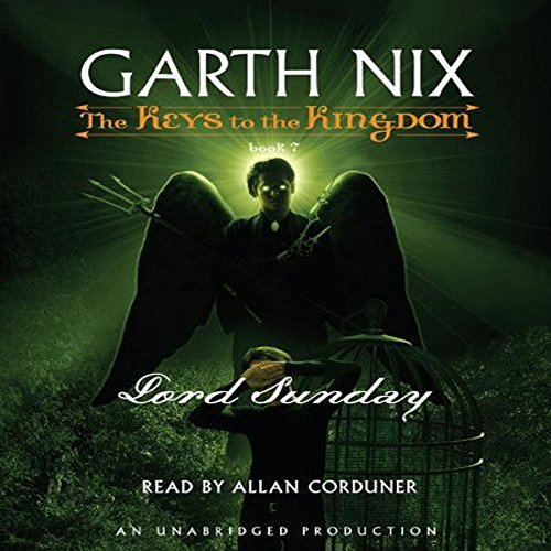 Lord Sunday     The Keys to the Kingdom #7              By:                                                                                                                                 Garth Nix                               Narrated by:                                                                                                                                 Allan Corduner                      Length: 7 hrs and 12 mins     350 ratings     Overall 4.4
