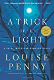 A Trick of the Light (Chief Inspector Gamache, Book 7) (Chief Inspector Gamache Novel (7))
