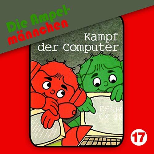 Kampf der Computer     Die Ampelmännchen 17              De :                                                                                                                                 Peter Thomas,                                                                                        Erika Immen                               Lu par :                                                                                                                                 Volker Bogdan,                                                                                        Rainer Schmitt,                                                                                        Achim Richert,                   and others                 Durée : 48 min     Pas de notations     Global 0,0