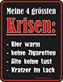 Original sin marco, Cartel de chapa Mis 4größten Krisen: Cerveza caliente, no Cigarrillos, Antigua No Lust, arañazos en la pintura