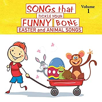 Songs That Tickle Your Funny Bone, Vol. 1:  Easter and Animal Songs