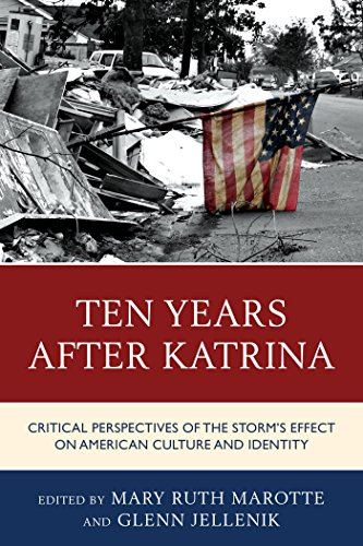 Ten Years after Katrina: Critical Perspectives of the Storm's Effect on American Culture and Identity (English Edition)