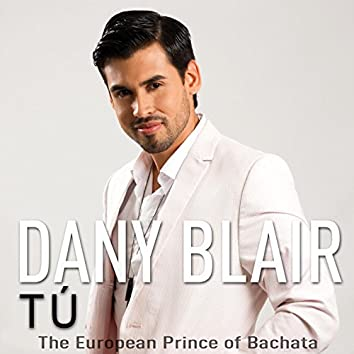Tú (The European Prince of Bachata)