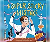 A Super Sticky Mistake: The Story of How Harry Coover Accidentally Invented Super