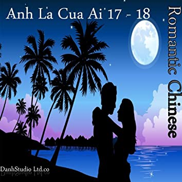 Romantic Chinese - Anh La Cua Ai 17-18