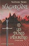 Magarcane 6 - Les Dunes d´Esurexio, l´ultime étape
