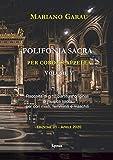 polifonia sacra per coro a cappella - volume 05: raccolta di n.12 partiture originali di musica sacra per cori misti, femminili e maschili