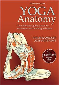 Yoga Anatomy by [Leslie Kaminoff, Amy Matthews]
