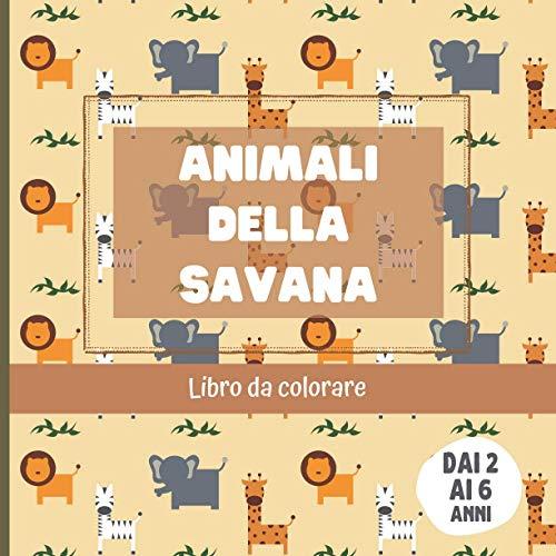 Animali della savana - Libro da colorare: grande formato quadrato 21,59 x 21,59 cm - 44 pagine | 20 illustrazioni da colorare senza eccedere