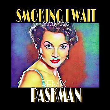 Smoking I Wait (Remix)