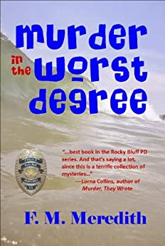 [F. M. Meredith]のMurder in the Worst Degree (Rocky Bluff P. D. series Book 10) (English Edition)