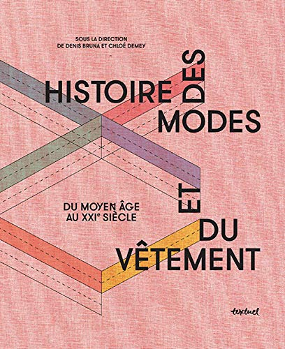 Histoire des modes et du vêtemen...