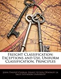 Freight Classification: Exceptions and Use, Uniform Classification, Principles