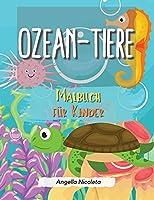 Ozean-Tiere Malbuch fuer Kinder: Ein Malbuch fuer Kinder im Alter von 4-8 Jahren - Einfach fuer Jungen und Maedchen