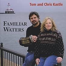 Familiar Waters by Tom Kastle & Chris