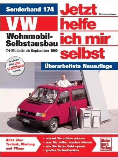 VW Wohnmobil-Selbstausbau: T4-Modelle (Jetzt helfe ich mir selbst) ( Juni 2006 )