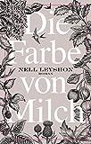 Die Farbe von Milch: Roman