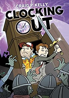 Clocking Out (The Adventures of Jack and Joe Book 2) by [Craig P. Kelly]