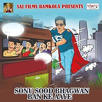 Sonu Sood Bhagwan Ban Ke Aaye